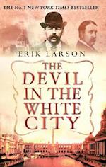 The Devil in the White City af Erik Larson