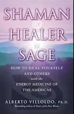 Shaman, Healer, Sage af Alberto Villoldo