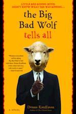 Big Bad Wolf Tells All