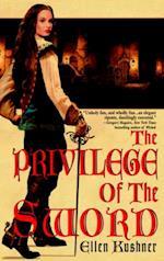 Privilege of the Sword af Ellen Kushner