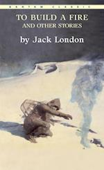 To Build a Fire af Jack London