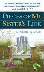 Pieces of My Sister's Life af Elizabeth Arnold