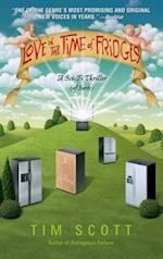 Love in the Time of Fridges af Tim Scott
