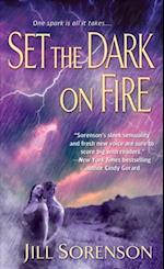 Set the Dark on Fire af Jill Sorenson