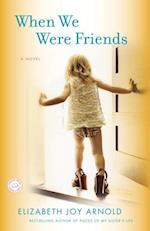 When We Were Friends af Elizabeth Arnold