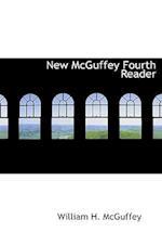 New McGuffey Fourth Reader (Large Print Edition)