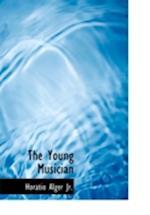 The Young Musician af Horatio Alger Jr.