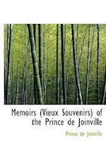 Memoirs (Vieux Souvenirs) of the Prince de Joinville (Large Print Edition)