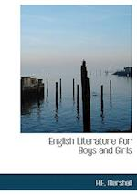 English Literature for Boys and Girls af H. E. Marshall