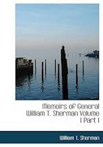 Memoirs of General William T. Sherman Volume I Part I (Large Print Edition)