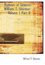 Memoirs of General William T. Sherman Volume I Part II (Large Print Edition)
