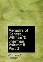 Memoirs of General William T. Sherman Volume II Part 3 (Large Print Edition)
