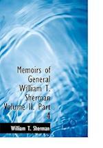 Memoirs of General William T. Sherman Volume II. Part 4 (Large Print Edition)