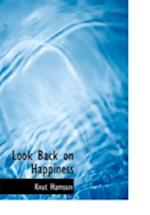 Look Back on Happiness (Large Print Edition)