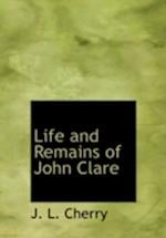 Life and Remains of John Clare (Large Print Edition)