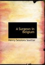 A Surgeon in Belgium (Large Print Edition) af Henry Sessions Souttar
