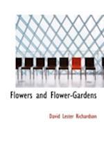 Flowers and Flower-Gardens af David Lester Richardson