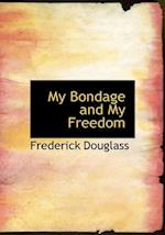 My Bondage and My Freedom (Large Print Edition) af Frederick Douglass