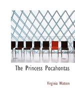 The Princess Pocahontas af Virginia Watson