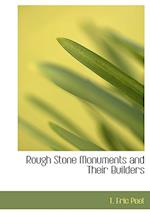 Rough Stone Monuments and Their Builders (Large Print Edition) af T. Eric Peet