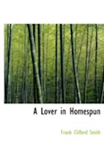 A Lover in Homespun (Large Print Edition) af Frank Clifford Smith