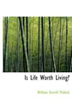 Is Life Worth Living? af William Hurrell Mallock