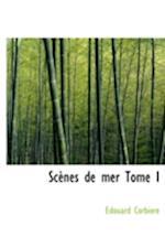 Scenes de Mer Tome I af Edouard Corbiere