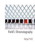 Field's Chromatography (Large Print Edition)