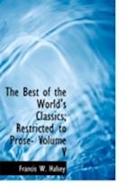 The Best of the World's Classics; Restricted to Prose- Volume V af Henry Cabot Lodge, Francis W. Halsey