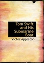 Tom Swift and His Submarine Boat af Victor Appleton II