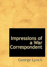 Impressions of a War Correspondent (Large Print Edition)