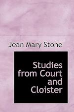 Studies from Court and Cloister af Jean Mary Stone