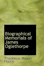 Biographical Memorials of James Oglethorpe af Thaddeus Mason Harris