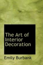 The Art of Interior Decoration af Grace Wood, Emily Burbank