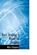 Bart Stirling S Road to Success af Allen Chapman