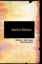 Martin Rattler af Robert Michael Ballantyne, R. M. Ballantyne
