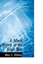 A School History of the Great War af Albert E. McKinley, Charles A. Coulomb