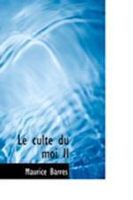 Le Culte Du Moi II af Maurice Barres