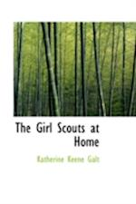 The Girl Scouts at Home af Katherine Keene Galt