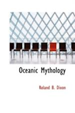Oceanic Mythology af Roland B. Dixon