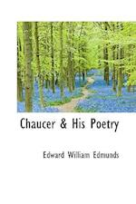 Chaucer & His Poetry af Edward William Edmunds