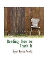 Reading; How to Teach It