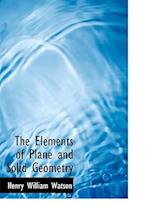 The Elements of Plane and Solid Geometry af Henry William Watson