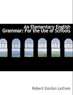 An Elementary English Grammar af Robert Gordon Latham