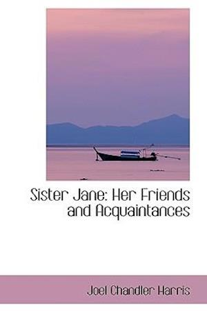 Sister Jane: Her Friends and Acquaintances