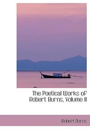 The Poetical Works of Robert Burns, Volume II