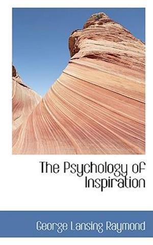 The Psychology of Inspiration
