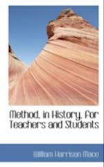 Method, in History, for Teachers and Students af William Harrison Mace