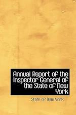 Annual Report of the Inspector General of the State of New York af State Of New York