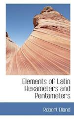 Elements of Latin Hexameters and Pentameters af Robert Bland